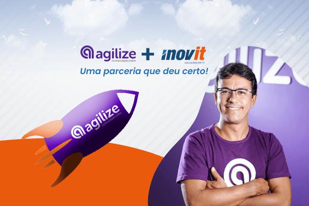 Inovit + Agilize: Uma parceria que deu certo